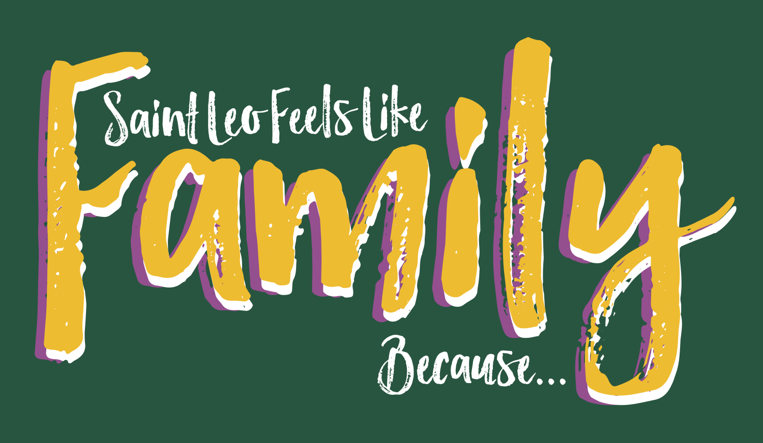 Saint Leo Feels Like a Family Because…